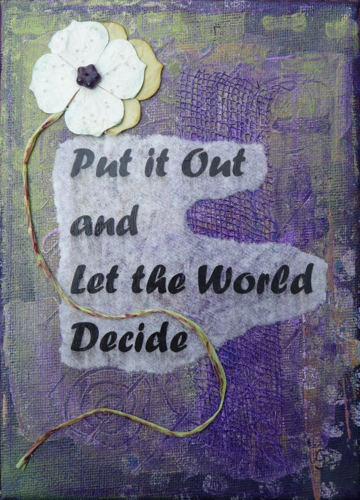 Put It Out And Let The World Decide